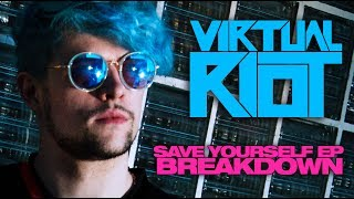 Virtual Riot Save Yourself Ep Breakdown 3 Tracks