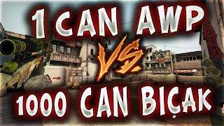1 CAN AWP VS 1000 CAN BIÇAK ! GELME ÜSTÜME ŞEREFSİZ !! (CS GO)