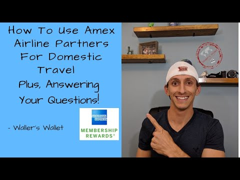 Viewer Question: How To Use Amex Airline Partners For Domestic Travel | Waller's Wallet