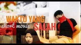 Short Movie - Waktu yang Salah ( GAGAL TA'ARUF VERSION )