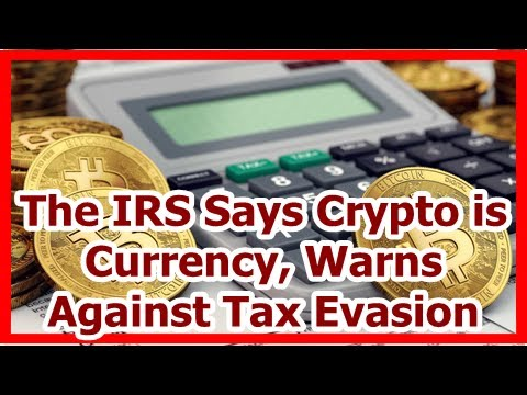 [News] The IRS Says Crypto is Currency, Warns Against Tax Evasion