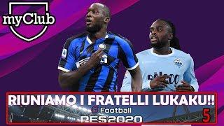 RIUNIAMO I FRATELLI LUKAKU!! ⏩ PES 2020 MY CLUB #5