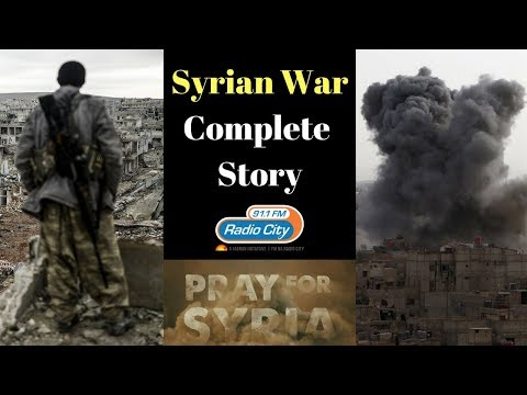 Syria's War - The Complete Story - Strictly 15+