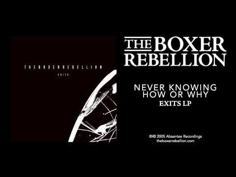 Клип The Boxer Rebellion - Never Knowing How or Why