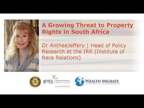 Dr Anthea Jefferey   Land Rights Threats in South Africa   Wealth Migrate   IPS