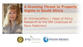 Dr Anthea Jefferey | Land Rights Threats in South Africa | Wealth Migrate | IPS