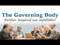 The Governing Body: Neither Inspired Nor Infallible? - Cedars' vlog no. 147