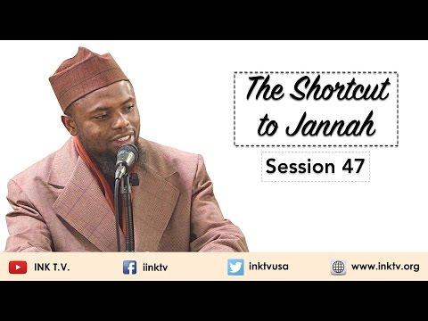 The Shortcut to Jannah | Session 47 FINAL | Sh. Okasha Kameny