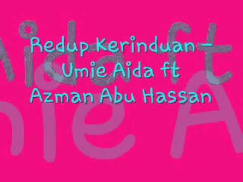Redup Kerinduan - Umie Aida ft Azman Abu Hassan.wmv
