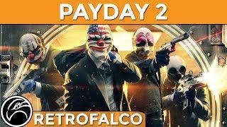 PAYDAY 2 Gameplay ITA [RetroFalco] Divertimento assicurato, ancora oggi!