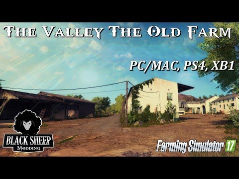 FS17 The Valley The Old Farm  P PCMAC, PS4, XB1