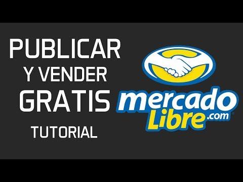Tutorial :  PUBLICAR Un ANUNCIO GRATIS En MERCADOLIBRE