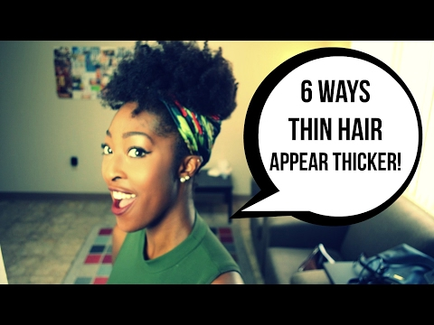 6 Ways & Styles to Make Thin/Fine Natural Hair Appear Thicker