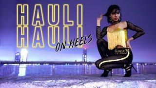 HAULI HAULI : De De Pyaar De | Neha Kakkar |  SWARA DANCE Choreography