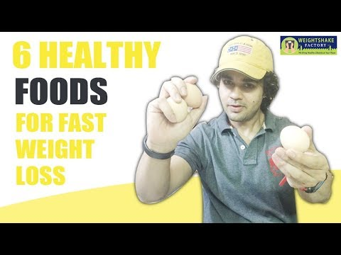 6 Healthy Foods For Fast Weight Loss | Lose Weight Fast in 10 Days | Hindi.