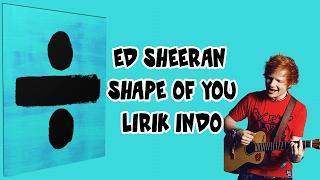 Ed Sheeran - Shape Of You (Lirik Bahasa Indonesia) Mp3