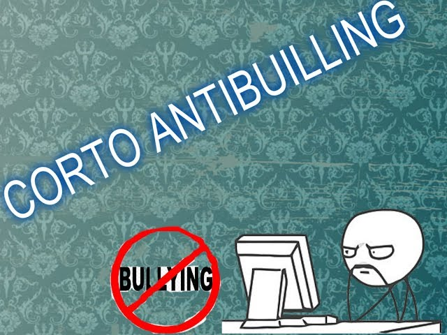 VIDEO ANTIBUILLING