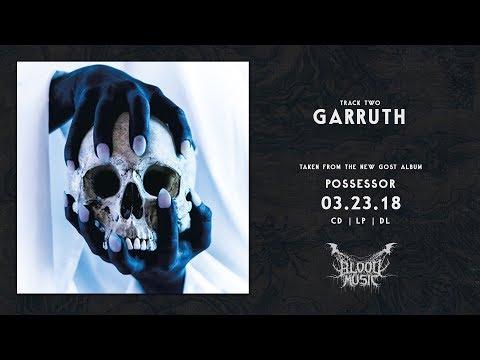 """GosT """"Garruth"""" [""""Possessor"""" - 2018]"""