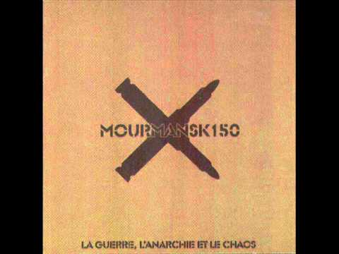 Mourmansk 150 -  L'Anarchie Et Le Chaos (French Radical Power Electronics)