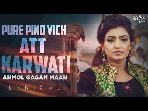 ਅਤ ਕਰਵਾਤੀ - Anmol Gagan Maan । Att Karvati | New Punjabi Song 2018 | Bhangra Songs | Saga Music