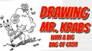 How to Draw Mr Krabs with a big bag of cash