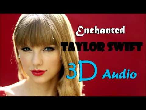Taylor Swift - Enchanted [3D Audio]