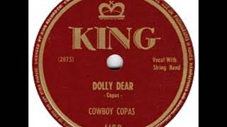 Cowboy Copas ~ Dolly Dear (1947)