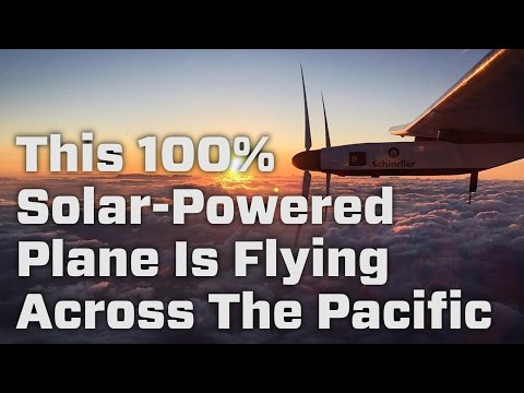 Solar Impulse Is Flying Across The Pacific
