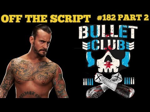 CM PUNK WRESTLING RETURN? Young Bucks TEASE CM PUNK Joining BULLET CLUB - Off The Script #182 Part 2