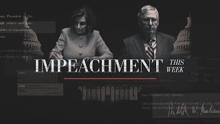The trial begins | Impeachment This Week