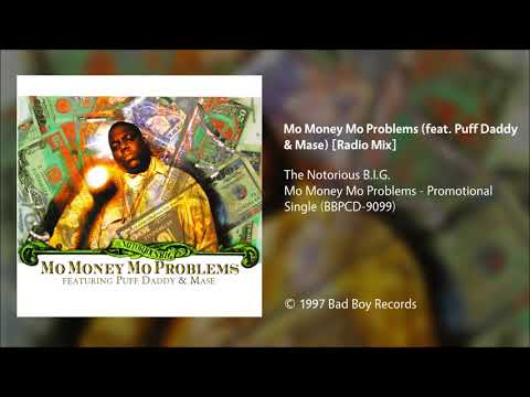 The Notorious B.I.G. - Mo Money Mo Problems (feat. Puff Daddy & Mase) [Radio Mix]