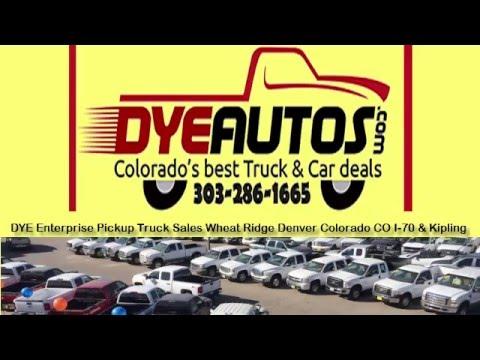 DYE Enterprise Pickup Truck Sales Wheat Ridge Denver Colorado