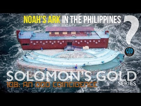 Noah's Ark in the Philippines? Solomon's Gold Series: Part 10B Ophir