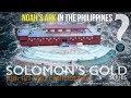 Noah's Ark in the Philippines? Solomon's Gold Series: Part 10B Ophir