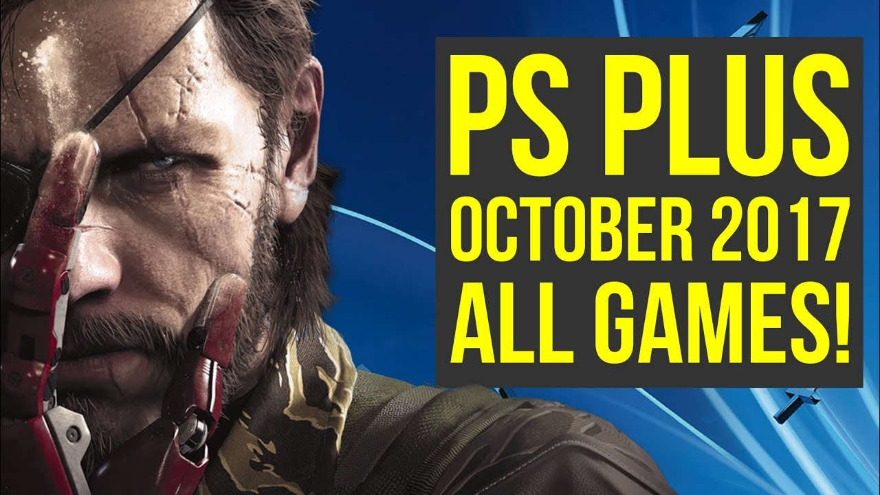 PS Plus October 2017 Games ANNOUNCED - ALL PSN Free Games October 2017 (PS4 Free Games October ...