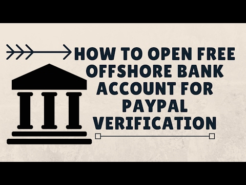 how-to-open-free-offshore-bank-account-for-paypal-verification