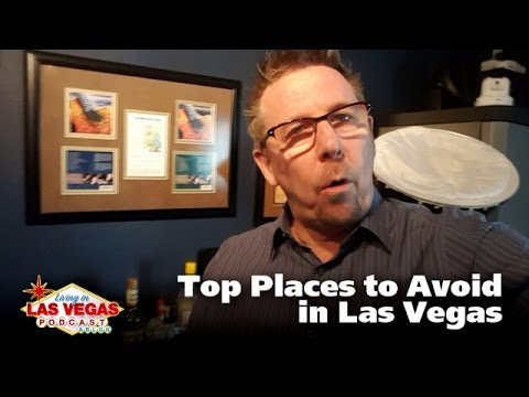 Top Places to Avoid in Las Vegas - LiLV #257