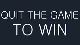 �������� ���� QUIT THE GAME TO WIN ������