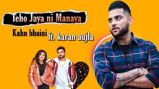 Tetho Jaya ni Manaya | Khan Bhaini ft. Love Sivia | New Punjabi song 2019 | Latest Punjabi song 2019