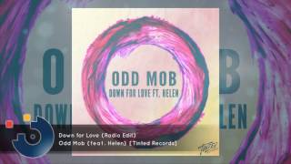 Odd Mob (feat. Helen) - Down for Love (Radio Edit) [FULL SONG]
