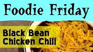 Black Bean Chicken Chili W/homemade Seasoning Blend - Foodie Friday #1 - Parodeejay
