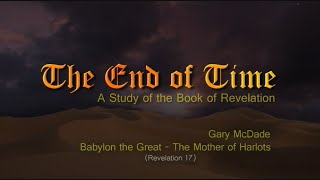 The End of Time 19 Babylon the Great Mother of Harlots