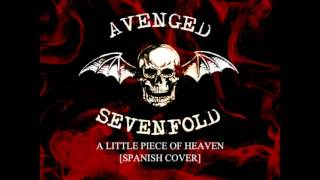 A little piece of  heaven-Avenged Sevenfold (Spanish cover)