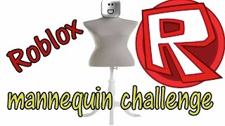 Just for fun: ROBLOX Mannequin challenge