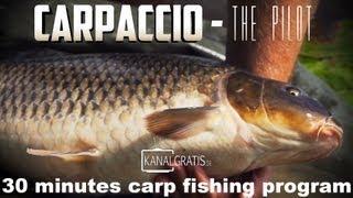 Carpaccio - The Pilot - 30 minutes carp fishing program