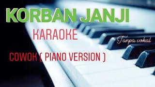 KORBAN JANJI karaoke lirik cowok PIANO version  ( tanpa vokal )