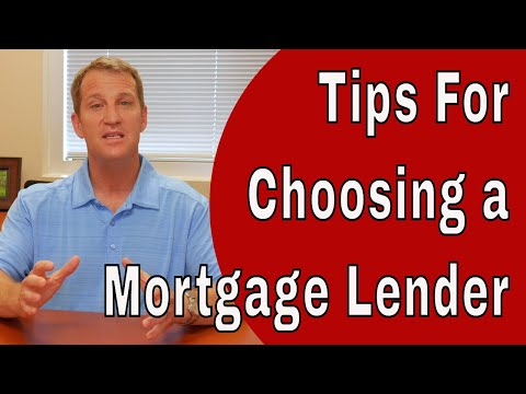How To Choose A Mortgage Lender When Buying a Home
