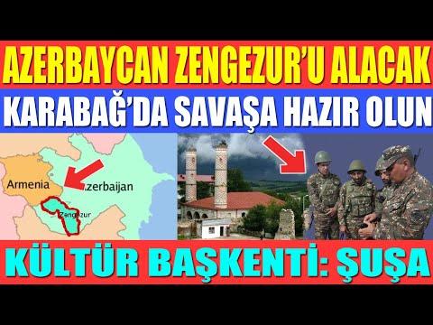 AZERBAYCAN ZENGEZUR'U ALACAK / ERMENİSTAN'DA YENİ SALDIRI HAZIRLIĞI BAŞLIYOR /KÜLTÜR BAŞKENTİ: ŞUŞA