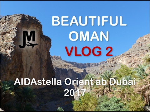OMAN'S BREATHTAKING SCENERY - Vlog 2 AIDAstella Orient from Dubai 2017