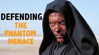 Defending THE PHANTOM MENACE